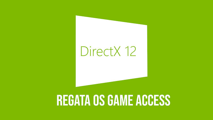 REGATA OS GAMES ACCESS DX12