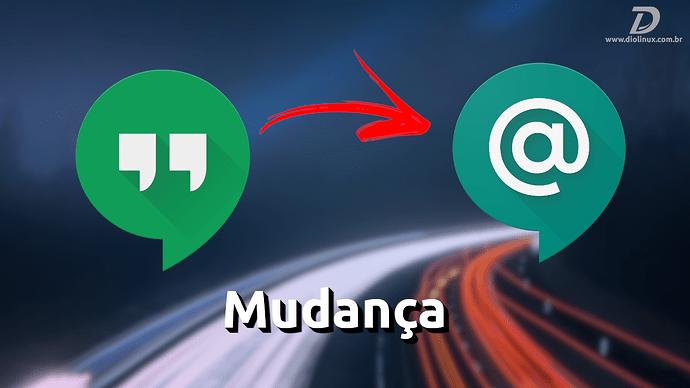 GoogleHnagoutsMudaParaGoogleChat2021