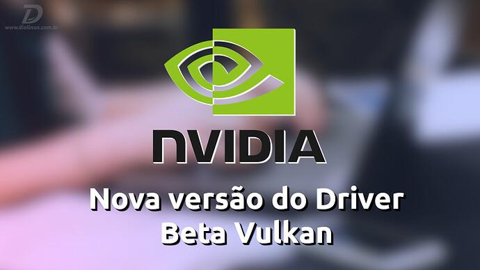DriverNVIDIABetaVulkanLancado