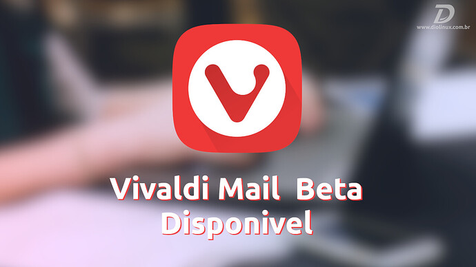 VivaldiMailBetaLiberadoTestes