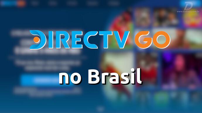 DirecTVGoLancadaNoBrasil