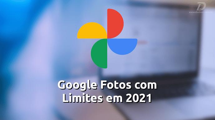 GoogleFotosComLimiteEm2021
