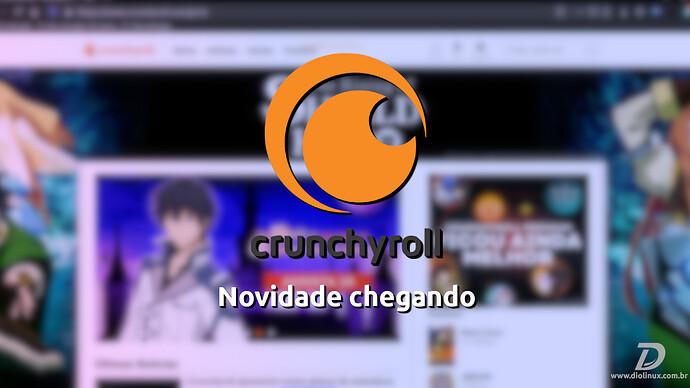 CrunchyrollNovidadeChegandoBreve