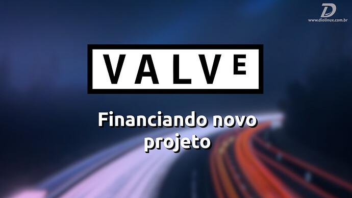 ValveFinanciaNovoProjetoVulkanZink